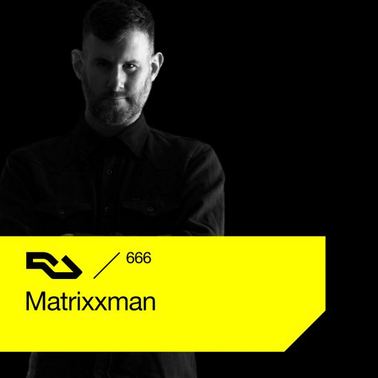 Matrixxman - Resident Advisor podcast #666 2019-03-04