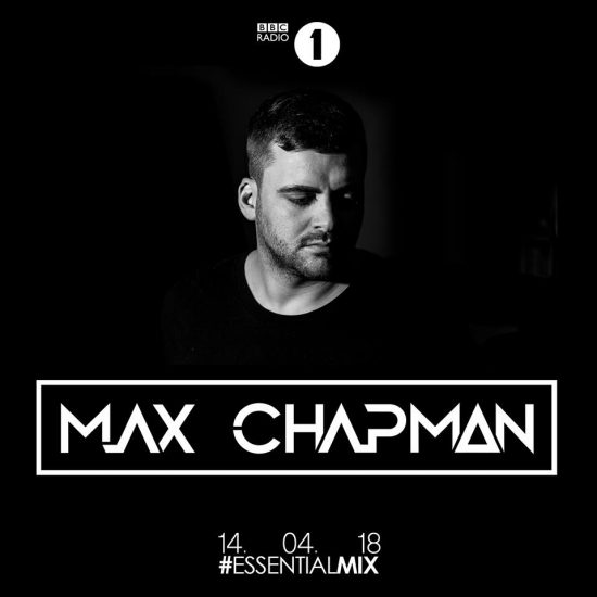 Max Chapman - Essential Mix 2018-04-14
