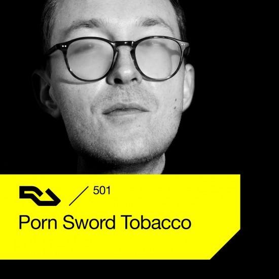 Porn Sword Tobacco - Resident Advisor podcast #501 2016-01-04