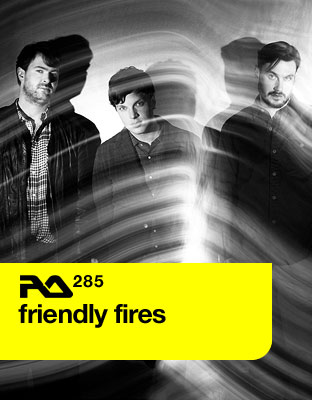 Resident Advisor podcast #285 by Friendly Fires