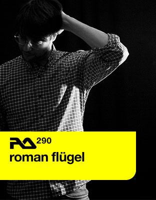 Resident Advisor podcast #290 by Roman Flugel