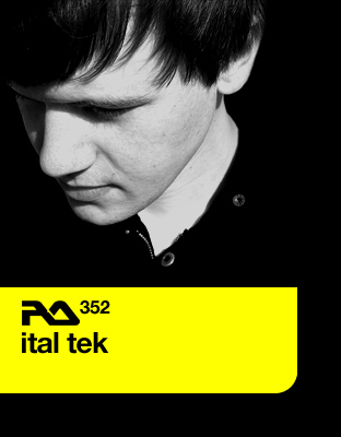 Resident Advisor podcast #352 by Ital Tek
