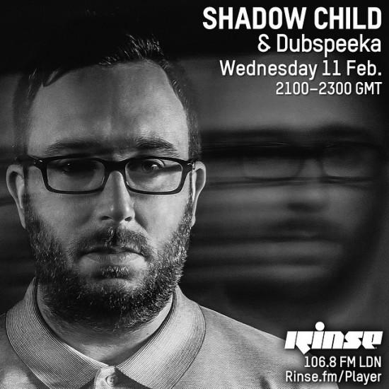 Shadow Child on Rinse FM 2015-02-11 with Dubspeeka