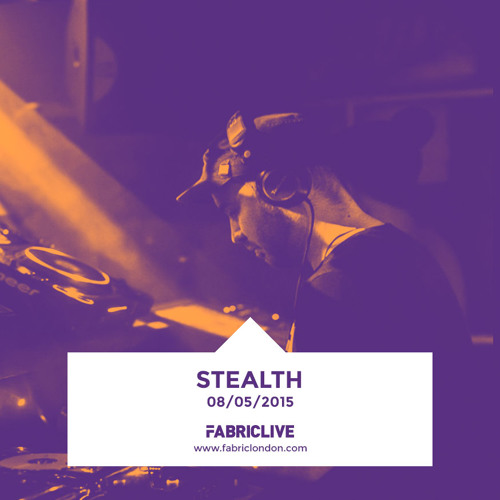 Stealth - FABRICLIVE Promo Mix (May 2015)