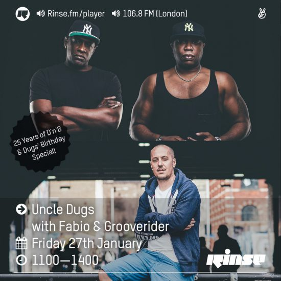 Uncle Dugs, Fabio & Grooverider on Rinse FM 2017-01-27 25 Years Of DnB & Dugs Birthday