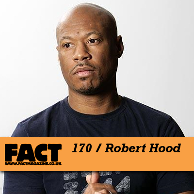 FACT mix 170 by Robert Hood of Underground Resistance – minimalistic techno